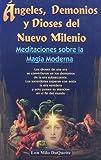 Duquette, Lon Milo: Angeles, Demonios y Dioses del Nuevo Milenio/ Angels, Devils and the New Millennium Gods: Meditaciones sobre la Magia Moderna/ Meditations of the Modern Magic (Spanish Edition)