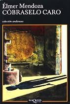 Cobraselo caro (Spanish Edition) by Elmer…