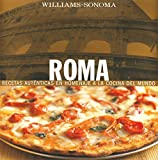 Williams, Chuck: Roma / Rome: Recetas Autenticas En Homenaje a La Cocina Del Mundo / Authentic Recipes in Homage to World Cooking