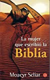 Scliar, Moacyr: La Mujer Que Escribio La Biblia/the Woman Who Wrote the Bible