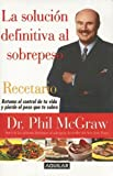 Phillip C. McGraw: Solucion Definitiva Al Sobrepeso, Recetario/the Ultimate Weight Solution Cookbook (Spanish Edition)