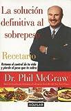Phillip C. McGraw: Solucion Definitiva Al Sobrepeso, Recetario/the Ultimate Weight Solution Cookbook (Spanish Edition)