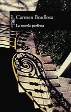 La Novela Perfecta/ the Perfect Novel…