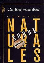 Cuentos sobrenaturales by Carlos Fuentes