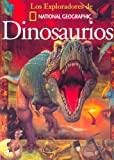 Paul Willis: Dinosaurios/ Dinosaurs (Los Exploradores De National Geographic) (Spanish Edition)