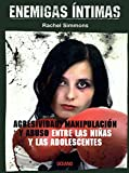 Simmons, Rachel: Enemigas intimas (Educacion Sentimental) (Spanish Edition)