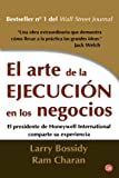 Bossidy, Larry: El arte de la ejecucion en los negocios/Execution: The Discipline of Getting Things Done (Spanish Edition)