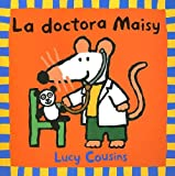 Cousins, Lucy: La Doctora Maisy