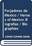 Not Available: Forjadores de Mexico / Heroes of Mexico: Biografias / Biographies (Spanish Edition)