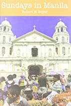 Sundays in Manila by Robert H. Boyer
