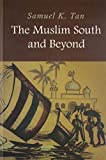 Tan, Samuel K.: The Muslim South and Beyond