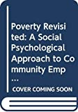 Ortigas, Carmela D.: Poverty Revisited: A Social Psychological Approach to Community Empowerment