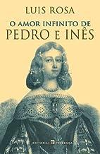 O AMOR INFINITO DE PEDRO E INÊS by Luis…