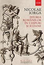 Istoria romanilor in chipuri si icoane…