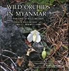 Wild Orchids in Myanmar Vol 2: A Poem of…