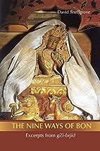 Nine Ways of Bon: Excerpts from gZi-brjid,…