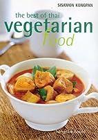The Best of Thai Vegetarian Food by Sisamon…