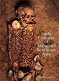 Higham, Charles: Early Cultures of Mainland Southeast Asia