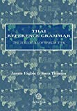 Higbie, James: Thai Reference Grammar: The Structure of Spoken Thai