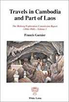 TRAVELS IN CAMBODIA AND PART OF LAOS: VOL.…