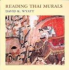 Reading Thai Murals by David K. Wyatt