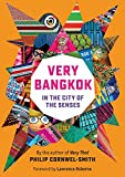 Cornwel-Smith, Philip: Very Bangkok: Neighbourhoods, Networks, Tribes