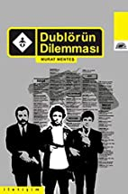 Dublörün dilemması by Murat…