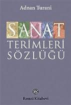 Sanat Terimleri Sozlugu by Adnan Turani