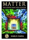 The Other Name for Illusion: Matter by Yahya…