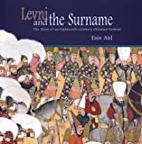 Atil, Esin: Levni and the Surname: The Story of an Eighteenth-Century Ottoman Festival