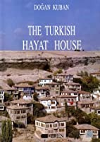 The Turkish Hayat House by Doğan Kuban