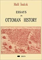Essays in Ottoman History by Halil İnalcık