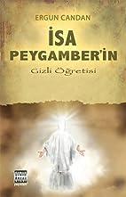 Isa Peygamberin Gizli Ögretisi by Ergun…