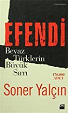 Efendi / Beyaz Türklerin Büyük Sirri by…
