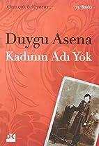 Kadinin Adi Yok by Duygu Asena