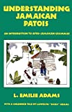 Adams, L., Emilie: Understanding Jamaican Patois: An Introduction to Afro-Jamaican Grammar