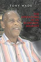 The Adventures of An Economic Migrant by…