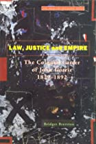 Law Justice And Empire: The Colonial Career…