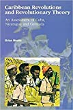 Meeks, Brian: Carbbean Revolutions and Revolutionary Theory: An Assessment of Cuba, Nicaragua, and Grenada