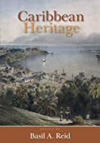 Caribbean Heritage by Basil A. Reid