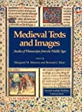 Manion, Margaret M.: Medieval Texts and Images: Studies of Manuscripts from the Middle Ages