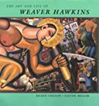 The art and life of Weaver Hawkins by Eileen…