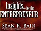 Insights for the Entrepreneur by Sean R.…