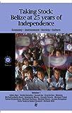 Jaime J. Awe: Taking Stock: Belize at 25 years of Independence