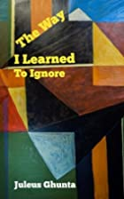 The Way I Learned To Ignore: Published by…