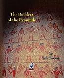 Zahi Hawass: The Builders of the Pyramids