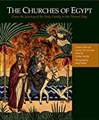The Churches of Egypt: From the Journey of…