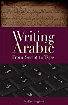 Writing Arabic : from script to type by…