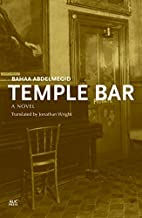 Temple Bar: An Egyptian Novel by Bahaa…