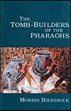 Bierbrier, Morris: The Tomb-Builders of the Pharaohs